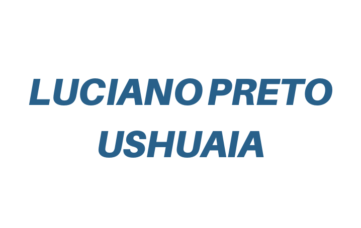 Luciano Preto y Cia.  Ushuaia